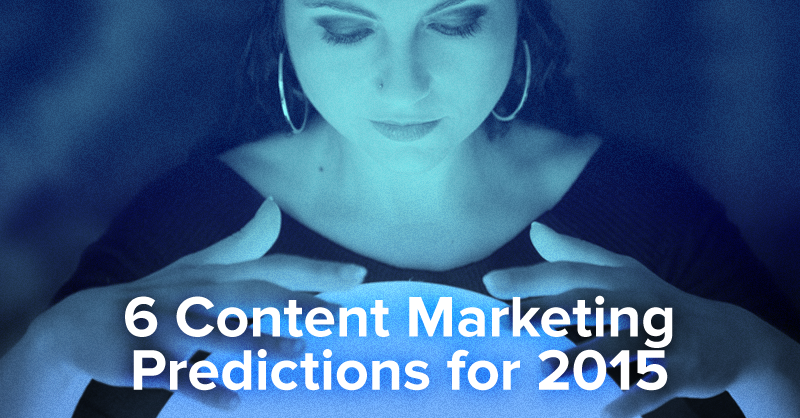 6 Content Marketing Predictions for 2015