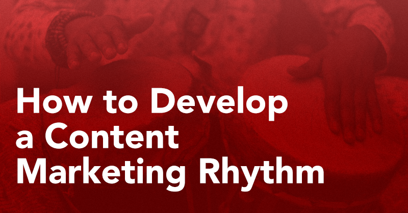 How to Develop a Content Marketing Rhythm: A Guide For Creating Consistently Great Content via brianhonigman.com