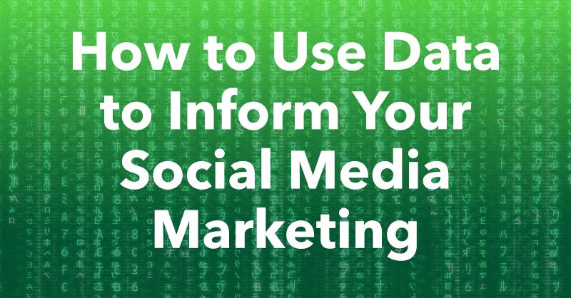 How to Use Data to Inform Your Social Media Marketing via brianhonigman.com