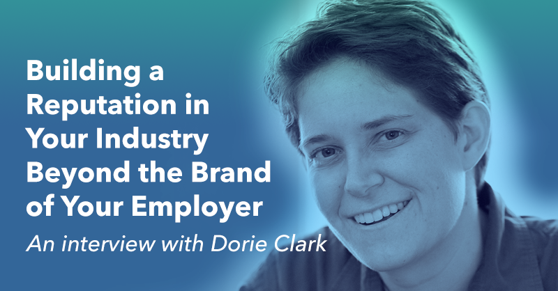 Building a Reputation in Your Industry Beyond the Brand of Your Employer via  BrianHonigman.com