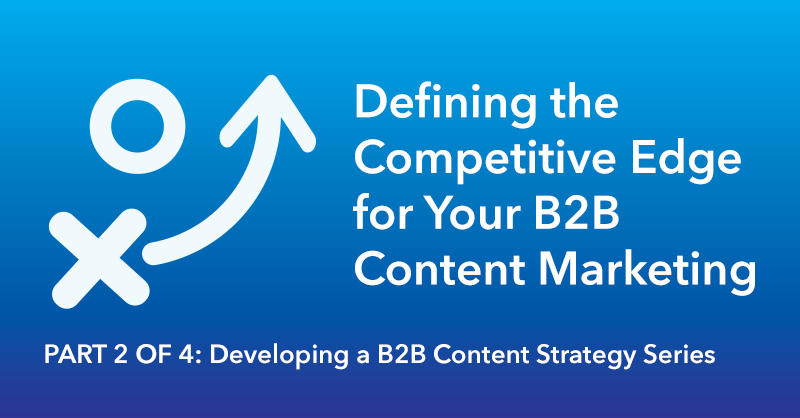 Defining the Competitive Edge for Your B2B Marketing via brianhonigman.com""