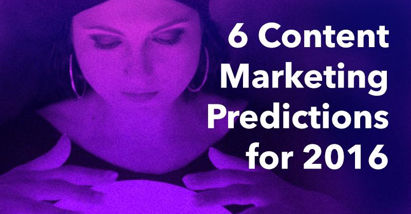 6 Content Marketing Predictions for 2016 via brianhonigman.com