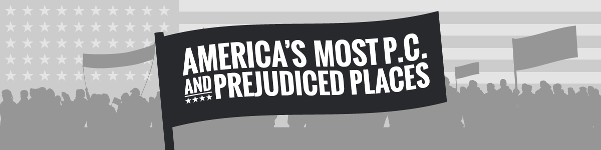 america's most pc and prejudiced places