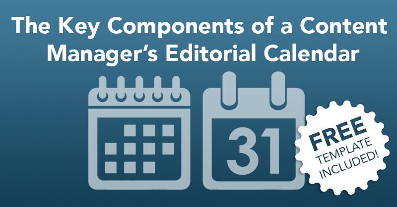 The Key Components of a Content Manager's Editorial Calendar