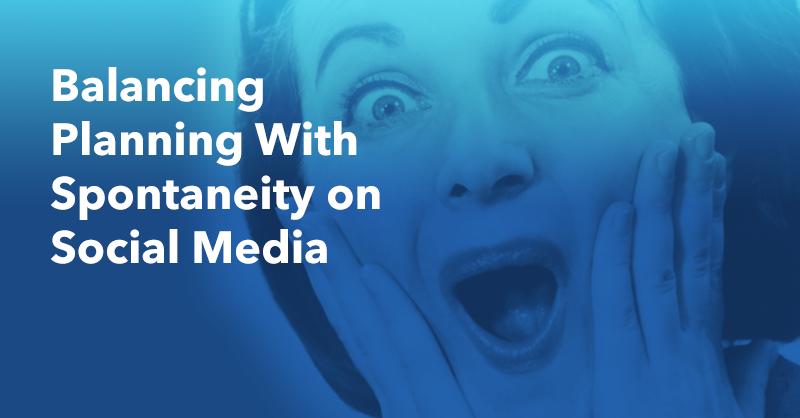 Balancing Planning With Spontaneity on Social Media via brianhonigman.com