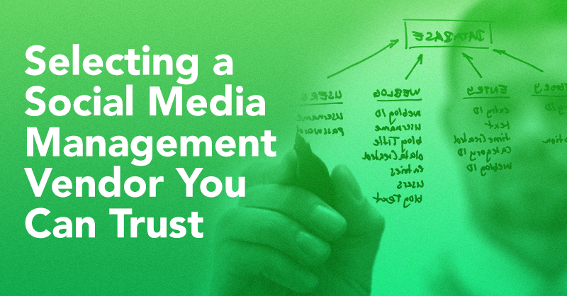 Selecting a Social Media Management Vendor You Can Trust via BrianHonigman.com