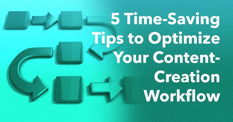 5 Time-Saving Tips to Optimize Your Content-Creation Workflow via brianhonigman.com