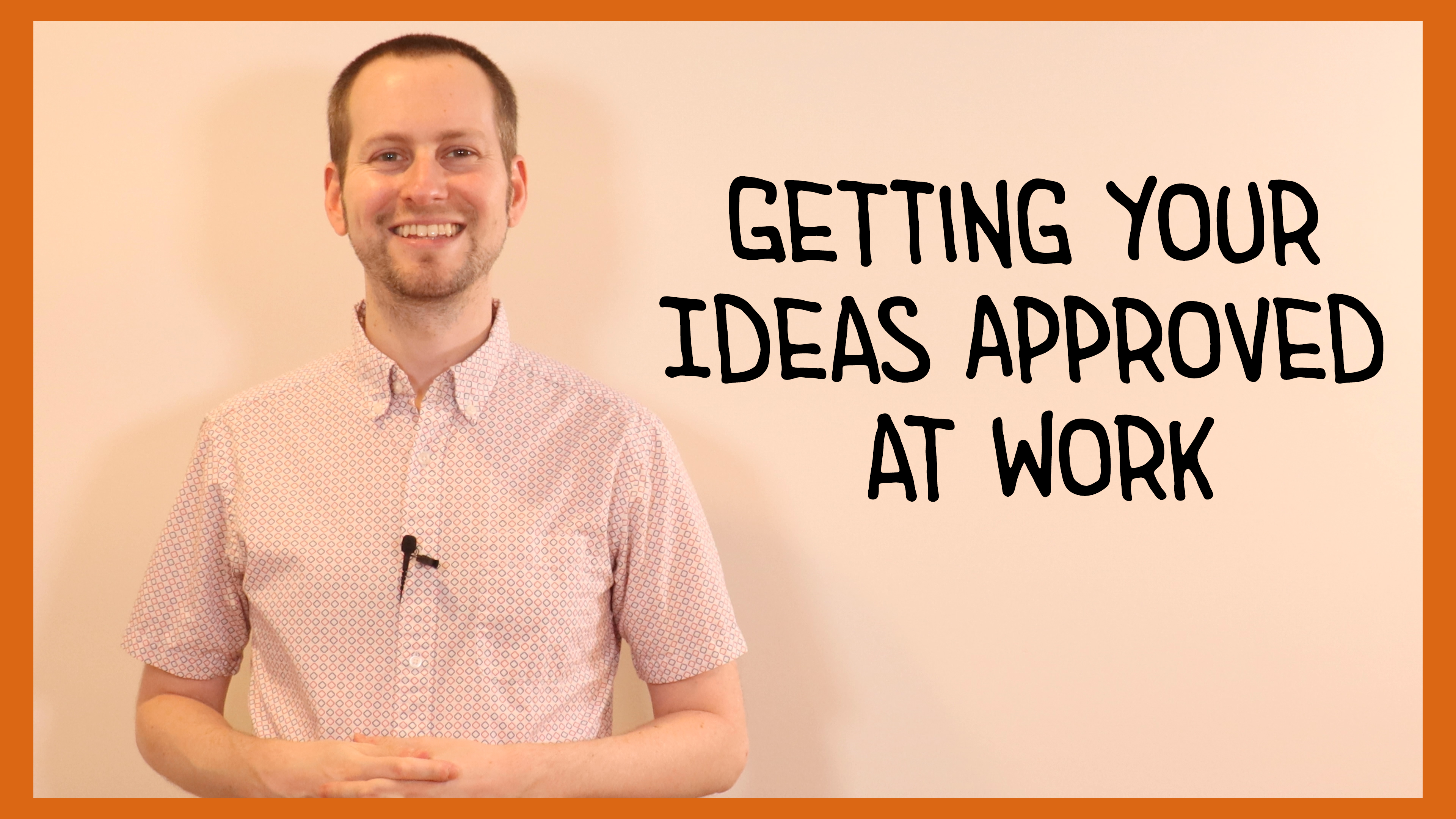 Getting Your Ideas Approved Class Cover
