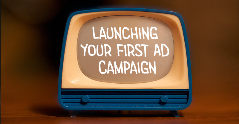 How to Launch Your First Ad Campaign Header